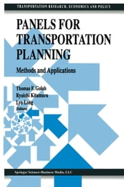 Panels for Transportation Planning - Methods and Applications ebook by Thomas F. Golob,Ryuichi Kitamura,Lyn Long