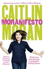 Moranifesto ebook by Caitlin Moran