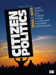 Citizen Politics - Public Opinion and Political Parties in Advanced Industrial Democracies ebook by Russell J. Dalton