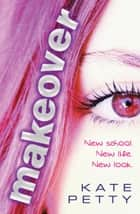 Makeover ebook by Kate Petty