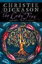 The Lady Tree ebook by Christie Dickason