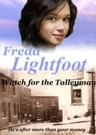 Watch for the Talleyman ebook by Freda Lightfoot