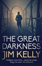 The Great Darkness - A Cambridge Wartime Mystery ebook by Jim Kelly