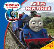 Thomas & Friends: Belle's New Friend: Read & Listen with Thomas & Friends ebook by Reverend W Awdry