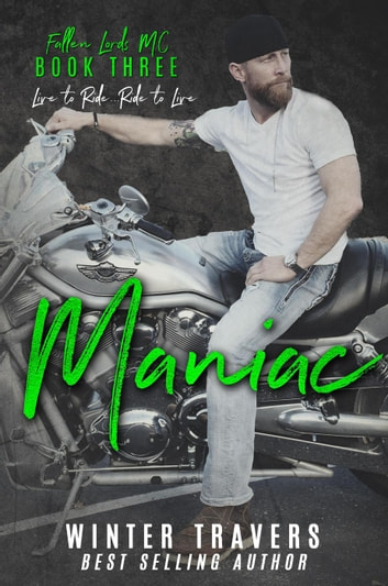 Maniac - Fallen Lords M.C., #3 ebook by Winter Travers