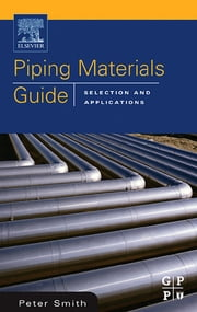 Piping Materials Guide ebook by Peter Smith