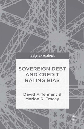 Sovereign Debt and Rating Agency Bias ebook by D. Tennant,M. Tracey