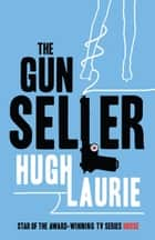 The Gun Seller ebook by Hugh Laurie