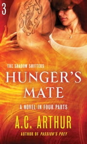Hunger's Mate Part 3 - A Paranormal Shapeshifter Werejaguar Romance ebook by A. C. Arthur
