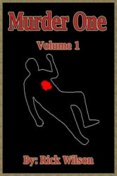 Murder One Volume 1 ebook by Rick Wilson