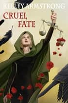 Cruel Fate eBook by Kelley Armstrong