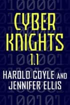 Cyber Knights 1.1 ebook by Harold Coyle, Jennifer Ellis