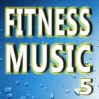 Fitness Music Vol. 5 audiobook by Antonio Smith