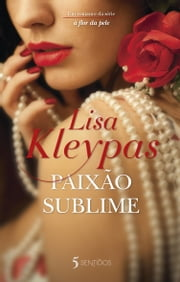 Paixão Sublime ebook by Lisa Kleypas