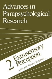 Advances in Parapsychological Research - 2 Extrasensory Perception ebook by Stanley Krippner