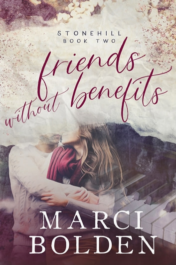 Friends Without Benefits ebook by Marci Bolden