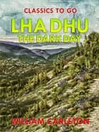Lha Dhu; Or, The Dark Day ebook by William Carleton
