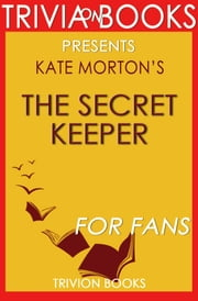 The Secret Keeper: A Novel by Kate Morton (Trivia-On-Books) ebook by Trivion Books