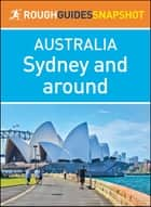 Sydney and around (Rough Guides Snapshot Australia) ebook by Rough Guides