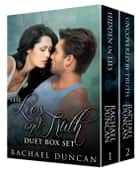 The Lies and Truth Box Set ebook by Rachael Duncan