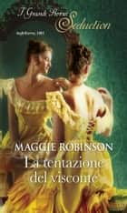 La tentazione del visconte ebook by Maggie Robinson