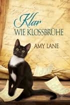 Klar wie Kloßbrühe ebook by Amy Lane, Feliz Faber