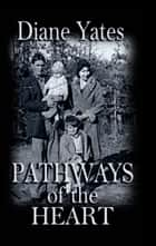 Pathways of the Heart ebook by Diane Yates