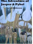 The Adventure of Jasper and Pykel. ebook by Sue Muldowney