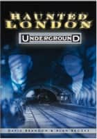 Haunted London Underground ebook by David Brandon, Alan Brooke
