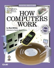 How Computers Work ebook by White, Ron