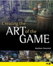 Creating the Art of the Game ebook by Matthew Omernick