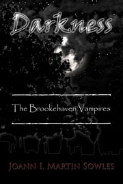 Darkness (The Brookehaven Vampires #2) ebook by Joann I Martin Sowles