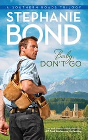 Baby, Don't Go ebook by Stephanie Bond