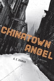 Chinatown Angel - A Mystery ebook by A. E. Roman