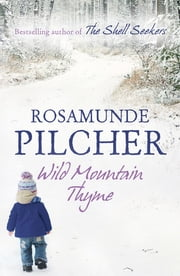 Wild Mountain Thyme ebook by Rosamunde Pilcher