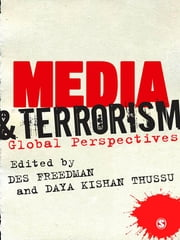 Media and Terrorism - Global Perspectives ebook by Des Freedman,Daya Thussu