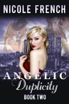 Angelic Duplicity - Angelic Series, #2 ebook by