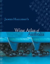 Wine Atlas Of Australia ebook by James Halliday