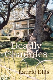 Deadly Charades ebook by Laurie Ellis