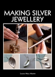 Making Silver Jewellery ebook by Louise Mary Muttitt