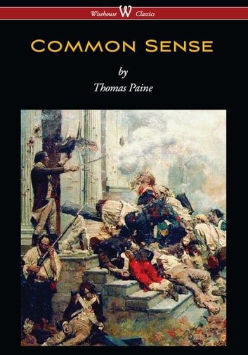 Common Sense (Wisehouse Classics Edition) 電子書 by Thomas Paine
