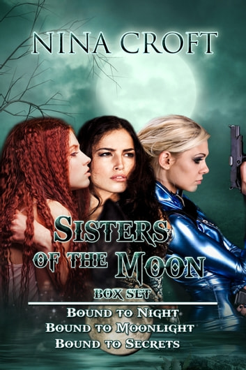 Sisters of the Moon Box Set (Books 1-3) ebook by Nina Croft