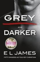 Fifty Shades from Christian's Point of View - Includes Grey and Darker eBook by E L James