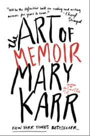 The Art of Memoir ebook by Mary Karr