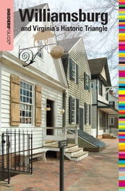 Insiders' Guide® to Williamsburg 16th - and Virginia's Historic Triangle ebook by Sue Corbett