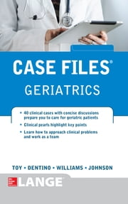 Case Files Geriatrics ebook by Eugene Toy,Andrew Dentino,Monique Williams,Lowell Johnson