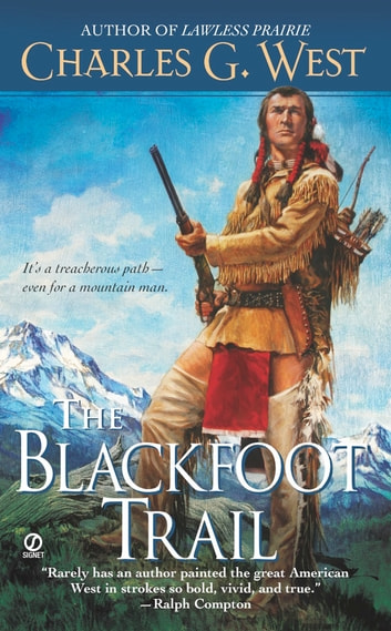 The Blackfoot Trail ebook by Charles G. West