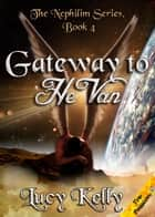 Gateway to HeVan ebook by Lucy Kelly