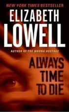Always Time to Die ebook by Elizabeth Lowell