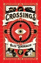 Crossings ebook by Alex Landragin
